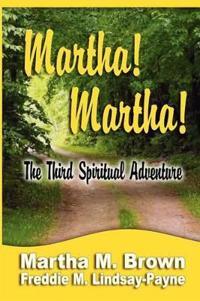 Martha! Martha! The Third Spiritual Adventure