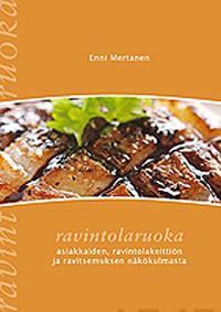 Ravintolaruoka asiakkaiden, ravintolakeittiön ja ravitsemuksen näkökulmasta