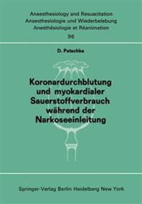 Koronardurchblutung und Myokardialer Sauerstoffverbrauch Wahrend der Narkoseeinleitung