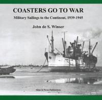 Coasters go to war - military sailings to the continent, 1939-1945