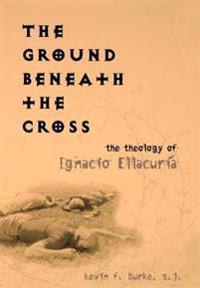The Ground Beneath the Cross