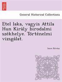 Etel Laka, Vagyis Attila Hun Kira Ly Birodalmi Sze Khelye. to Rte Nelmi Vizsga Lat.