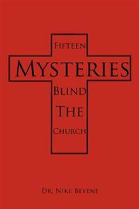 Fifteen Mysteries Blind the Church
