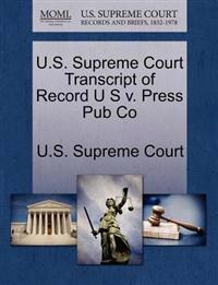 U.S. Supreme Court Transcript of Record U S V. Press Pub Co