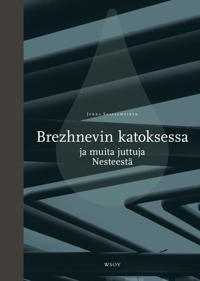 Brezhnevin katoksessa ja muita juttuja Nesteestä