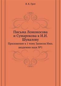 Pis'ma Lomonosova I Sumarokova K I.I. Shuvalovu Prilozhenie K 1 Tomu Zapisok Imp. Akademii Nauk 1