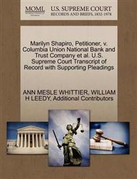 Marilyn Shapiro, Petitioner, V. Columbia Union National Bank and Trust Company et al. U.S. Supreme Court Transcript of Record with Supporting Pleadings