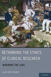 Rethinking the Ethics of Clinical Research
