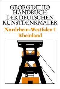Dehio - Handbuch der deutschen Kunstdenkmaler / Nordrhein-Westfalen I