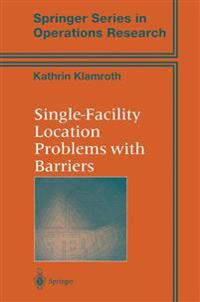 Single-Facility Location Problems With Barriers