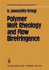 Polymer Melt Rheology and Flow Birefringence