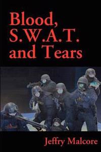 Blood, S.W.A.T. and Tears