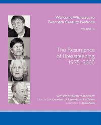THE Resurgence of Breastfeeding, 1975-2000