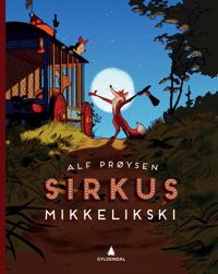 Sirkus Mikkelikski - Alf Prøysen | Ridgeroadrun.org