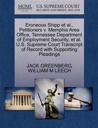 Eroneous Shipp et al., Petitioners V. Memphis Area Office, Tennessee Department of Employment Security, et al. U.S. Supreme Court Transcript of Record with Supporting Pleadings