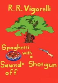 Spaghetti with a Sawed-Off Shotgun