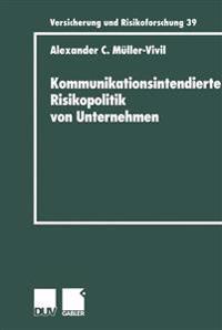 Kommunikationsintendierte Risikopolitik von Unternehmen