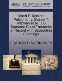 Albert F. Manion, Petitioner, V. Sidney T. Holzman Et Al. U.S. Supreme Court Transcript of Record with Supporting Pleadings