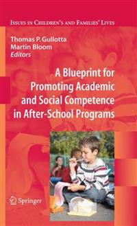 A Blueprint for Promoting Academic and Social Competence in After-School Programs
