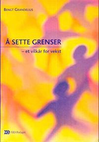 Å sette grenser - Bengt Grandelius | Ridgeroadrun.org