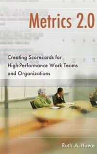 Metrics 2.0: Creating Scorecards for High-Performance Teams and Organizations