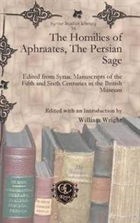 The Homilies of Aphraates, The Persian Sage