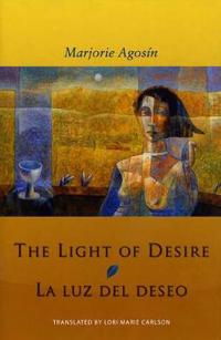 The Light of Desire/ La Luz Del Deseo