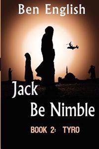 Jack Be Nimble: Tyro