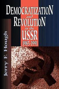 Democratization and Revolution in the U.S.R., 1985-91