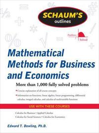 Schaum's Outline of Mathematical Methods for Business and Economics