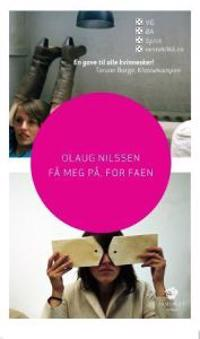 Få meg på, for faen