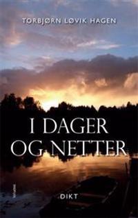 I dager og netter - Torbjørn Løvik Hagen pdf epub