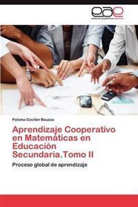 Aprendizaje Cooperativo En Matematicas En Educacion Secundaria.Tomo II