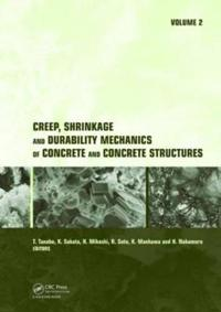 Creep, Shrinkage and Durability Mechanics of Concrete and Concrete Structures