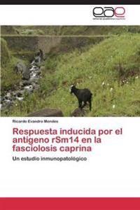 Respuesta Inducida Por El Antigeno Rsm14 En La Fasciolosis Caprina