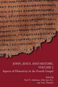John, Jesus, and History