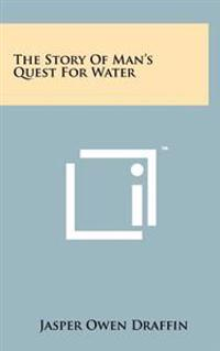The Story of Man's Quest for Water