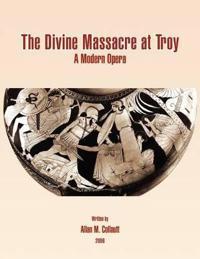 The Divine Massacre at Troy