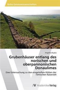 Grubenhauser Entlang Des Norischen Und Oberpannonischen Donaulimes