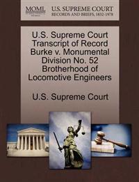U.S. Supreme Court Transcript of Record Burke V. Monumental Division No. 52 Brotherhood of Locomotive Engineers