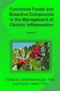 Functional Foods and Bioactive Compounds in the Management of Chronic Inflammation