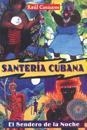 Santeria Cubana: El Sendero de la Noche = Cuban Santeria
