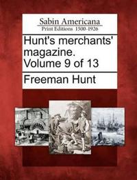 Hunt's Merchants' Magazine. Volume 9 of 13
