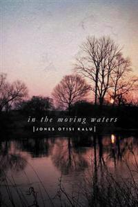 In the Moving Waters