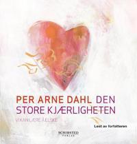 Den store kjærligheten - Per Arne Dahl | Inprintwriters.org