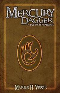 Mercury Dagger: A Tale from Kraydenia