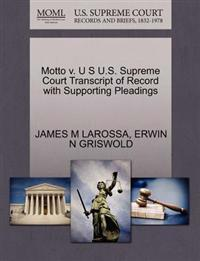 Motto V. U S U.S. Supreme Court Transcript of Record with Supporting Pleadings