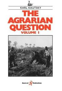 The Agrarian Question Volume 1