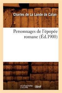 Personnages de l'�pop�e Romane (�d.1900)