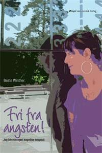Fri fra angsten! - Beate Winther pdf epub